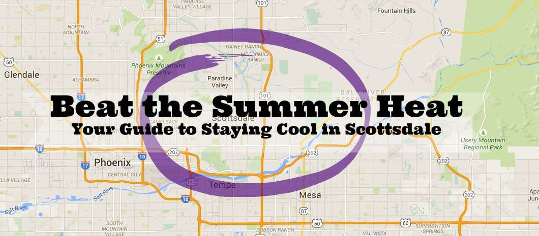scottsdale-beat-the-summer-heat